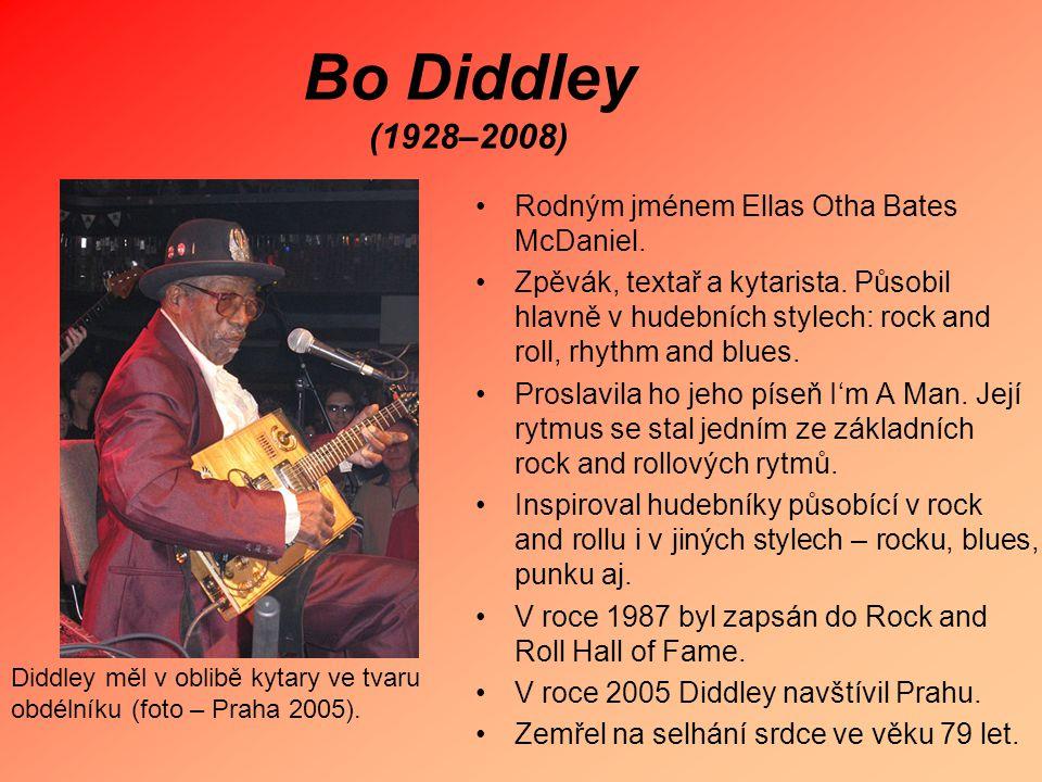 Bo Diddley (1928–2008) Rodným jménem Ellas Otha Bates McDaniel.
