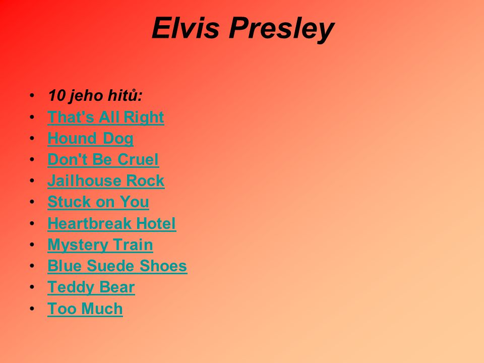Elvis Presley 10 jeho hitů: That s All Right Hound Dog Don t Be Cruel