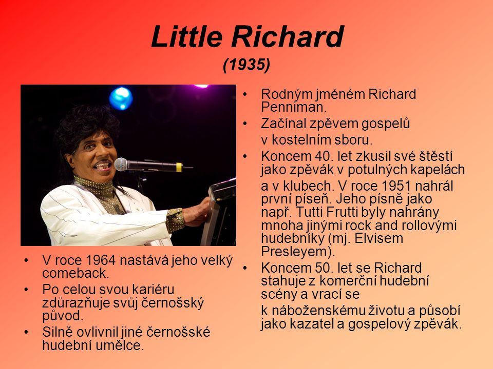 Little Richard (1935) Rodným jméném Richard Penniman.