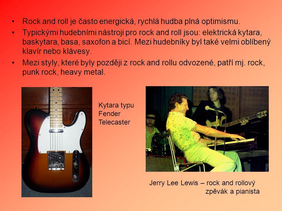 Rock and roll je často energická, rychlá hudba plná optimismu.