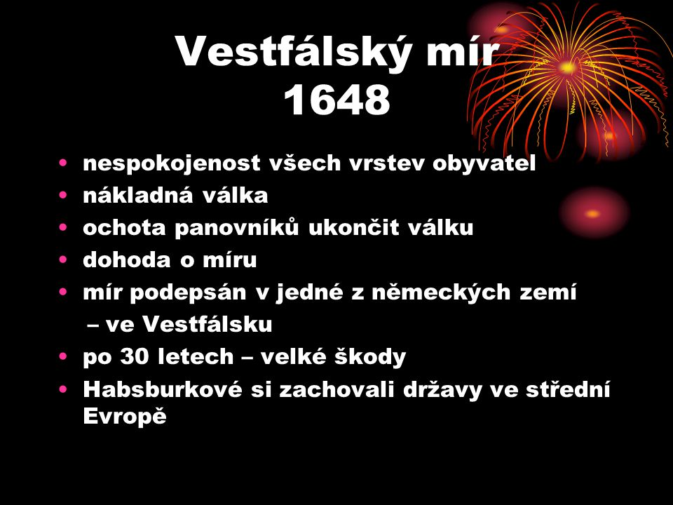 Vestfálský mír 1648 nespokojenost všech vrstev obyvatel nákladná válka