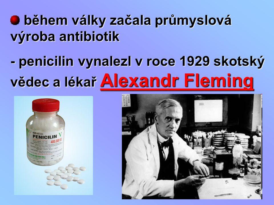 během války začala průmyslová výroba antibiotik
