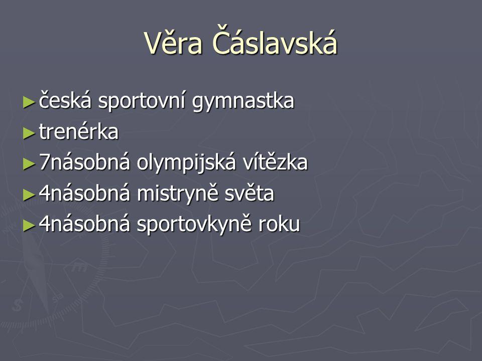 Věra Čáslavská česká sportovní gymnastka trenérka