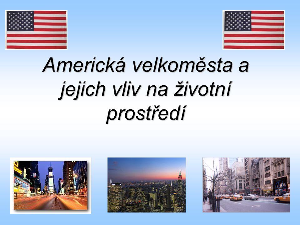 Americká velkoměsta a jejich vliv na životní prostředí