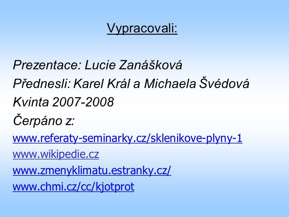 Prezentace: Lucie Zanášková Přednesli: Karel Král a Michaela Švédová