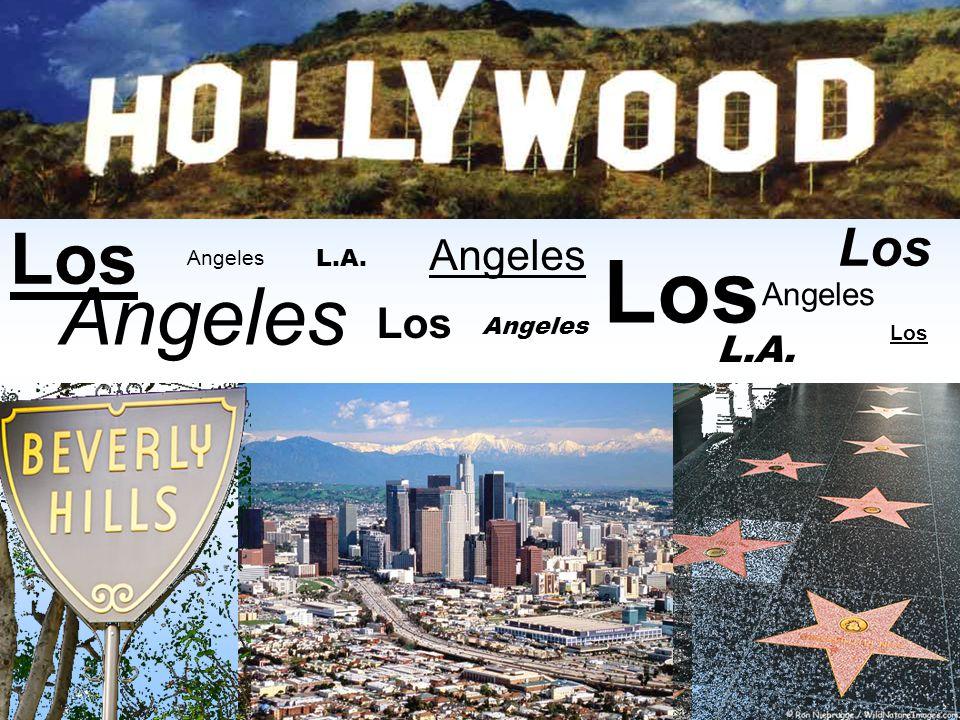 Los Los Angeles Los Angeles L.A. Angeles Angeles Los Angeles Los L.A.