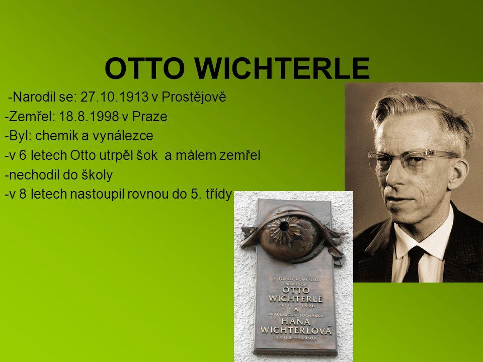 OTTO WICHTERLE -Narodil se: 27.10.1913 v Prostějově