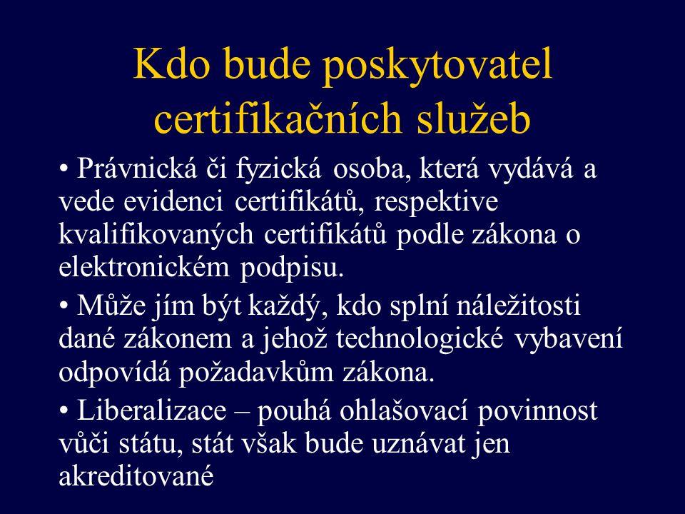 Kdo bude poskytovatel certifikačních služeb