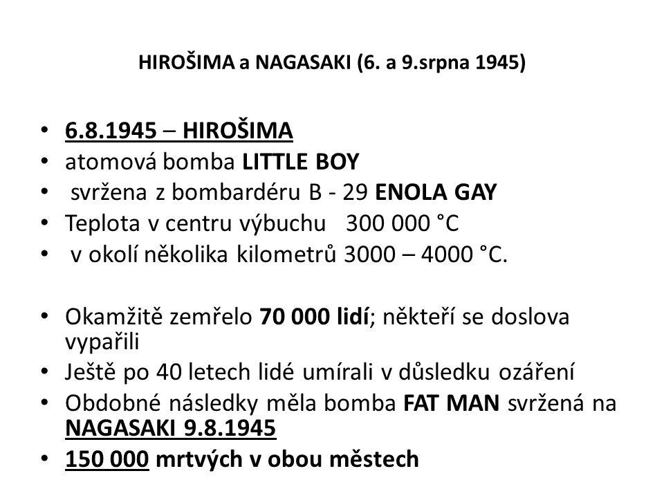 HIROŠIMA a NAGASAKI (6. a 9.srpna 1945)