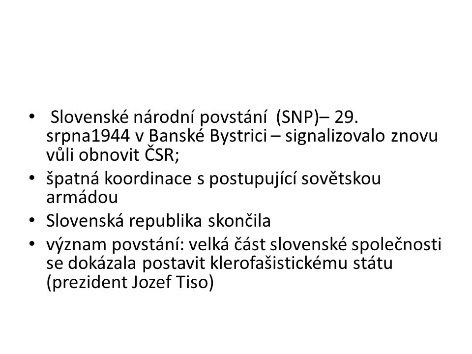 Slovenské národní povstání (SNP)– 29