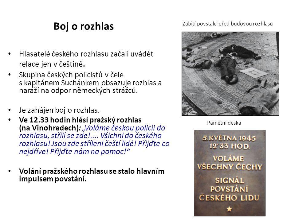 Boj o rozhlas Zabití povstalci před budovou rozhlasu. Hlasatelé českého rozhlasu začali uvádět relace jen v češtině.