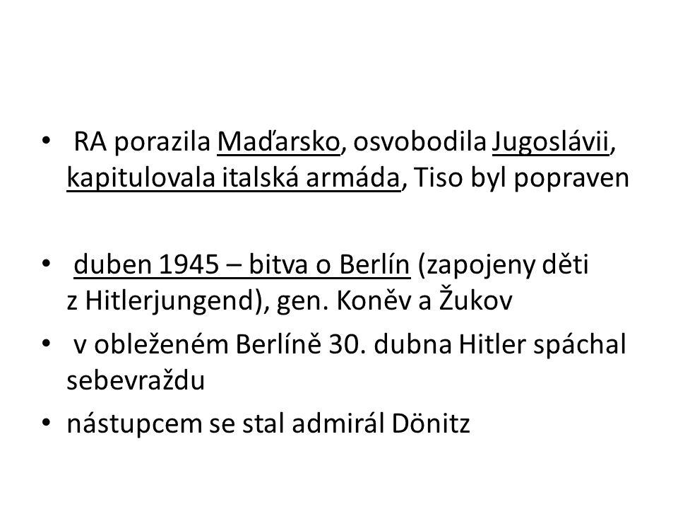 RA porazila Maďarsko, osvobodila Jugoslávii, kapitulovala italská armáda, Tiso byl popraven