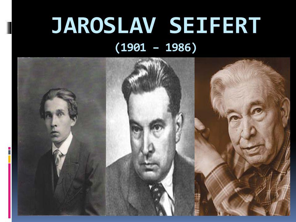 JAROSLAV SEIFERT (1901 – 1986)