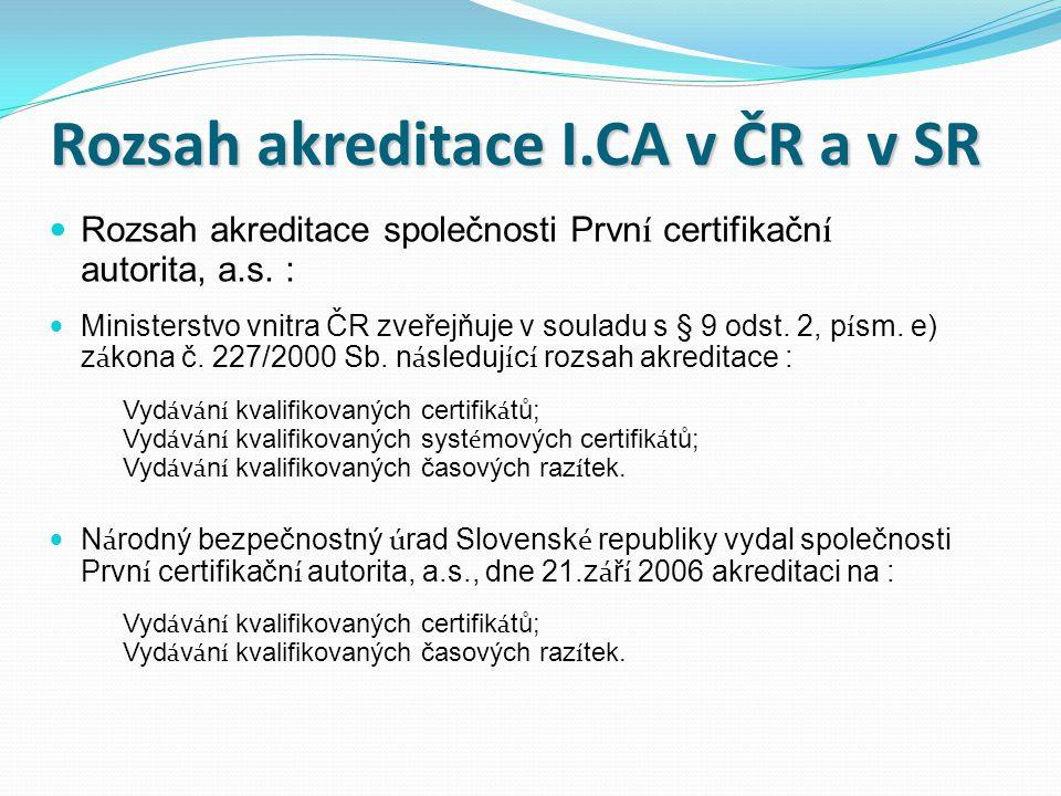 Rozsah akreditace I.CA v ČR a v SR