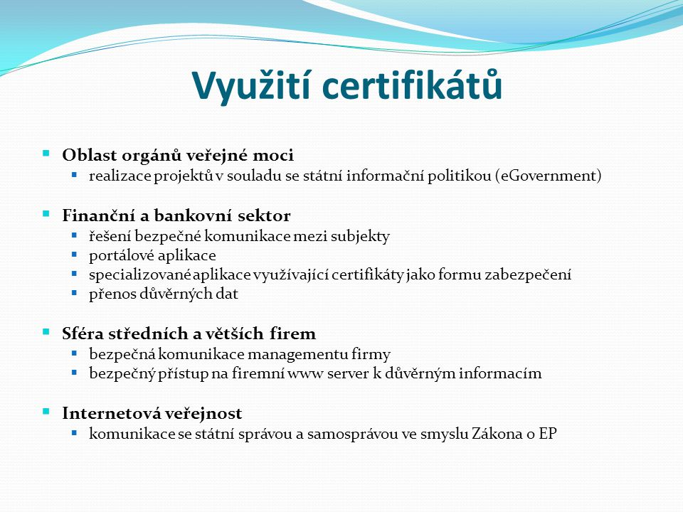 Využití certifikátů Oblast orgánů veřejné moci