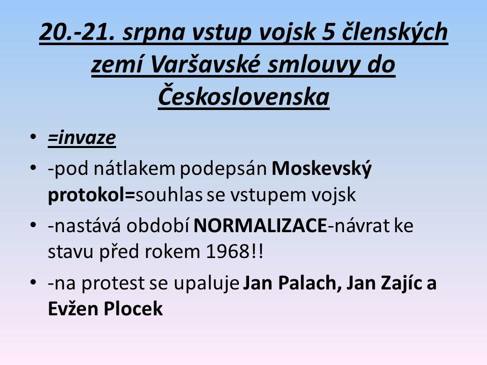20.-21. srpna vstup vojsk 5 členských zemí Varšavské smlouvy do Československa