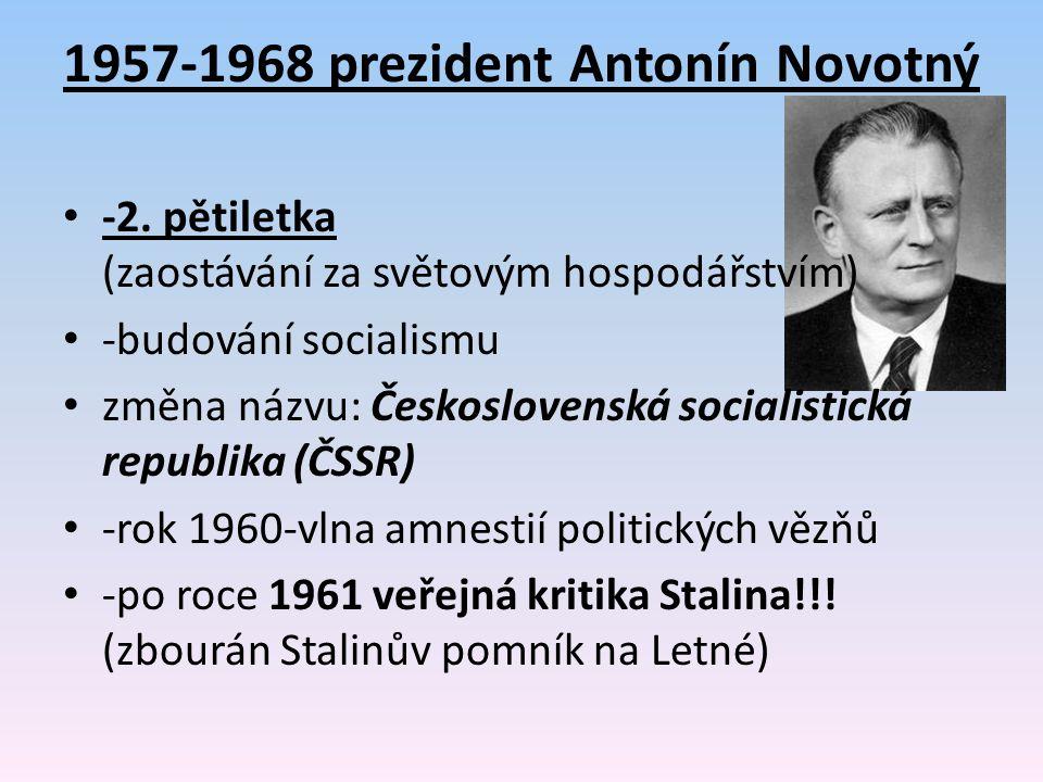 1957-1968 prezident Antonín Novotný
