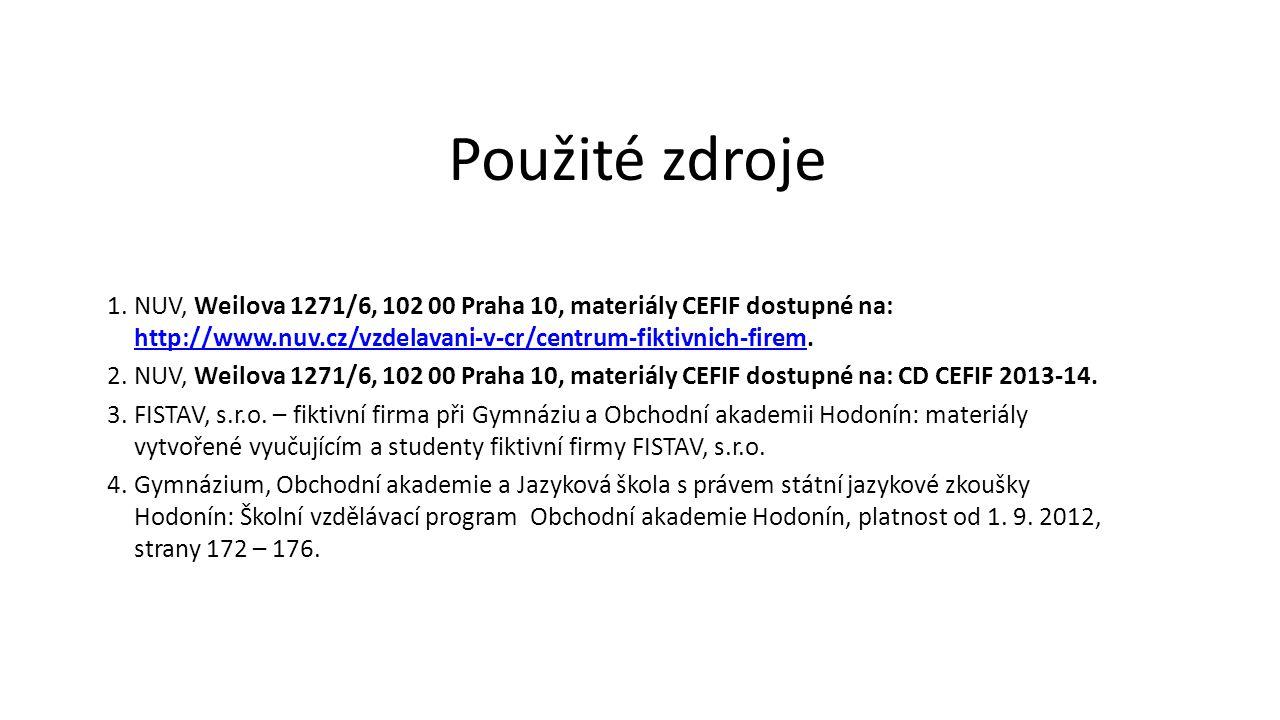 Použité zdroje NUV, Weilova 1271/6, 102 00 Praha 10, materiály CEFIF dostupné na: http://www.nuv.cz/vzdelavani-v-cr/centrum-fiktivnich-firem.
