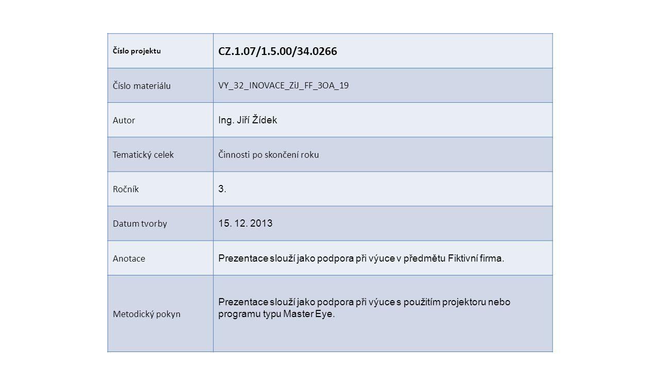 CZ.1.07/1.5.00/34.0266 Číslo materiálu VY_32_INOVACE_ZiJ_FF_3OA_19