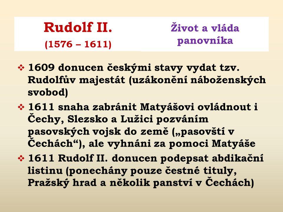 1609 donucen českými stavy vydat tzv