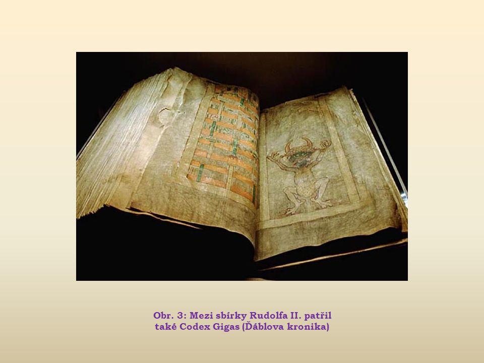 Obr. 3: Mezi sbírky Rudolfa II
