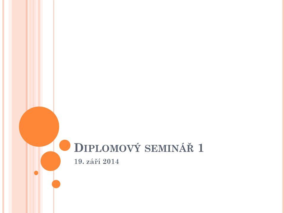 Diplomový seminář 1 19. září 2014