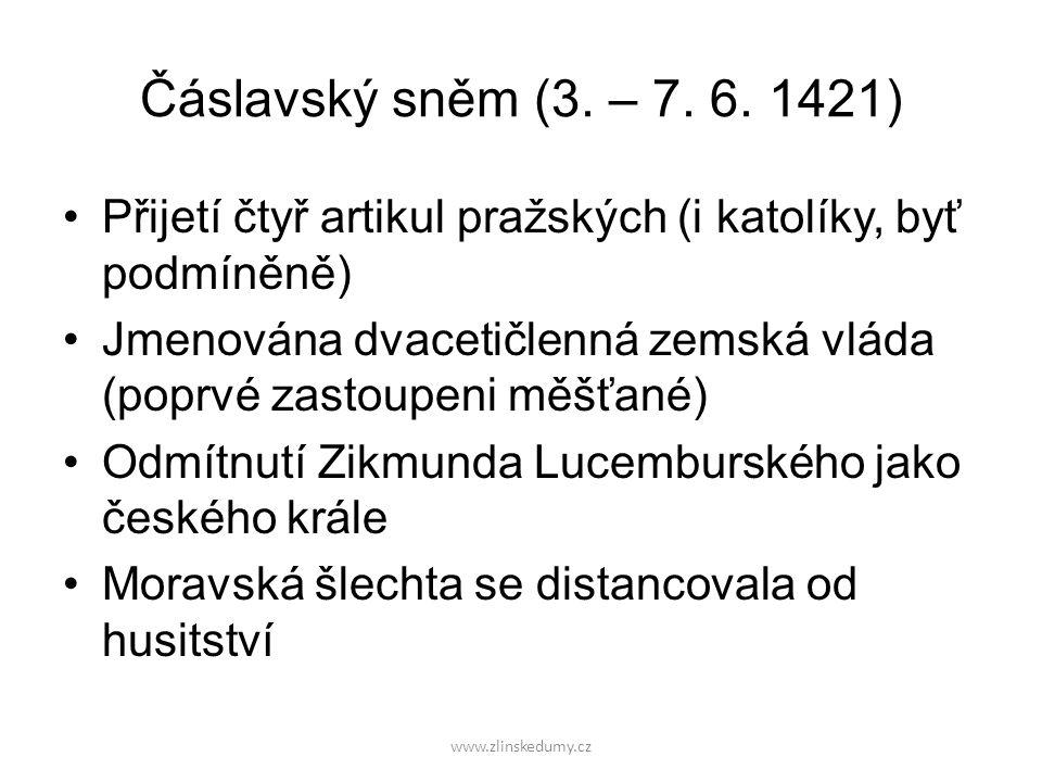 Čáslavský sněm (3. – 7. 6. 1421) Přijetí čtyř artikul pražských (i katolíky, byť podmíněně)