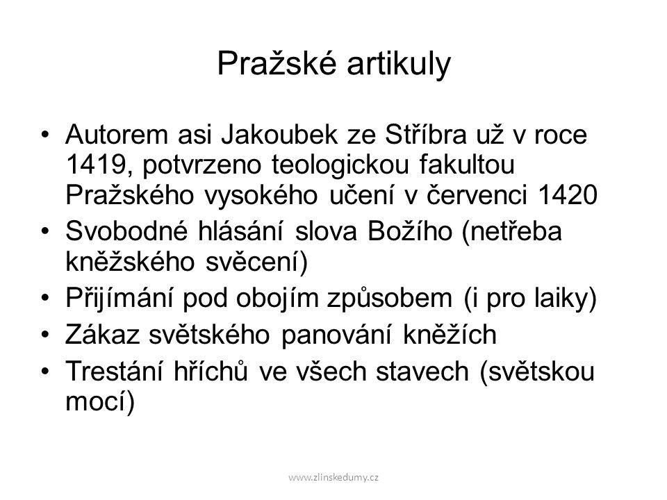 Pražské artikuly Autorem asi Jakoubek ze Stříbra už v roce 1419, potvrzeno teologickou fakultou Pražského vysokého učení v červenci 1420.