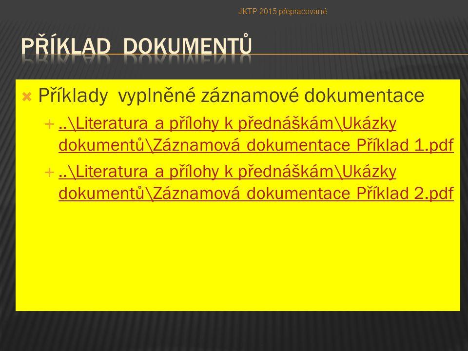 Příklad dokumentů Příklady vyplněné záznamové dokumentace