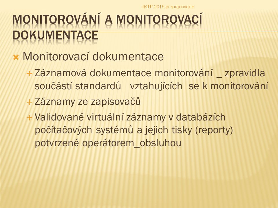 Monitorování a Monitorovací dokumentace