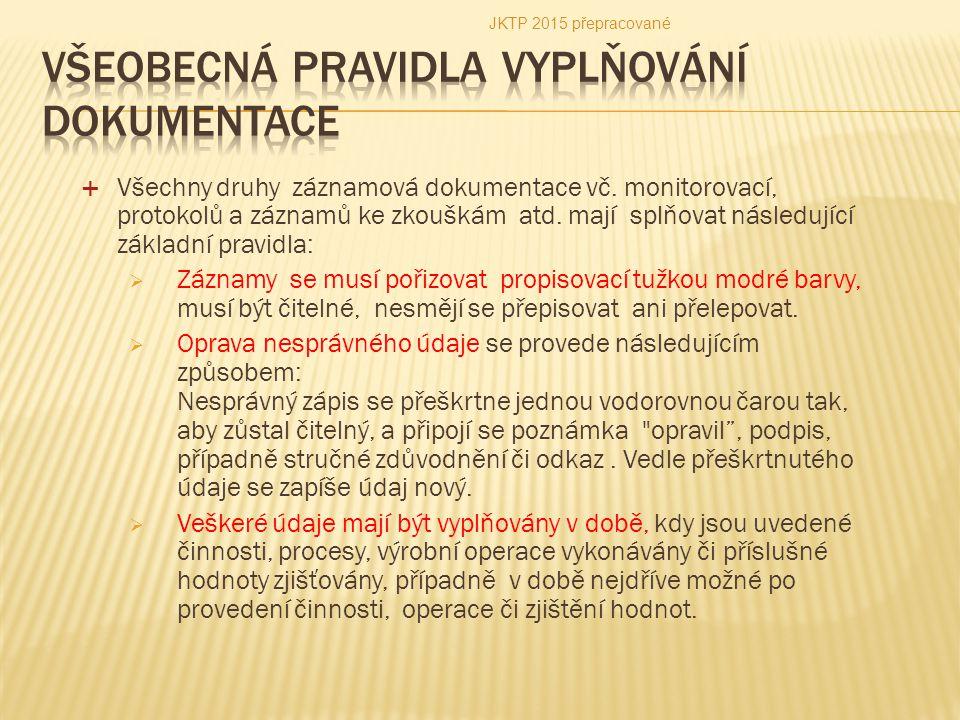 Všeobecná pravidla vyplňování dokumentace