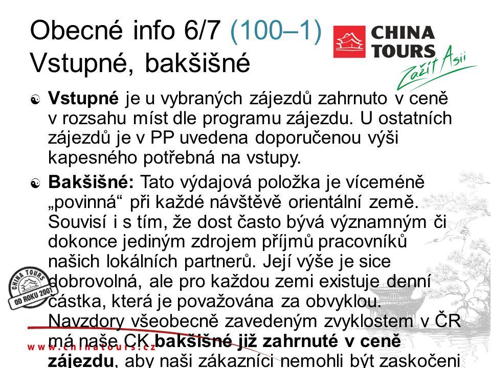 Obecné info 6/7 (100–1) Vstupné, bakšišné