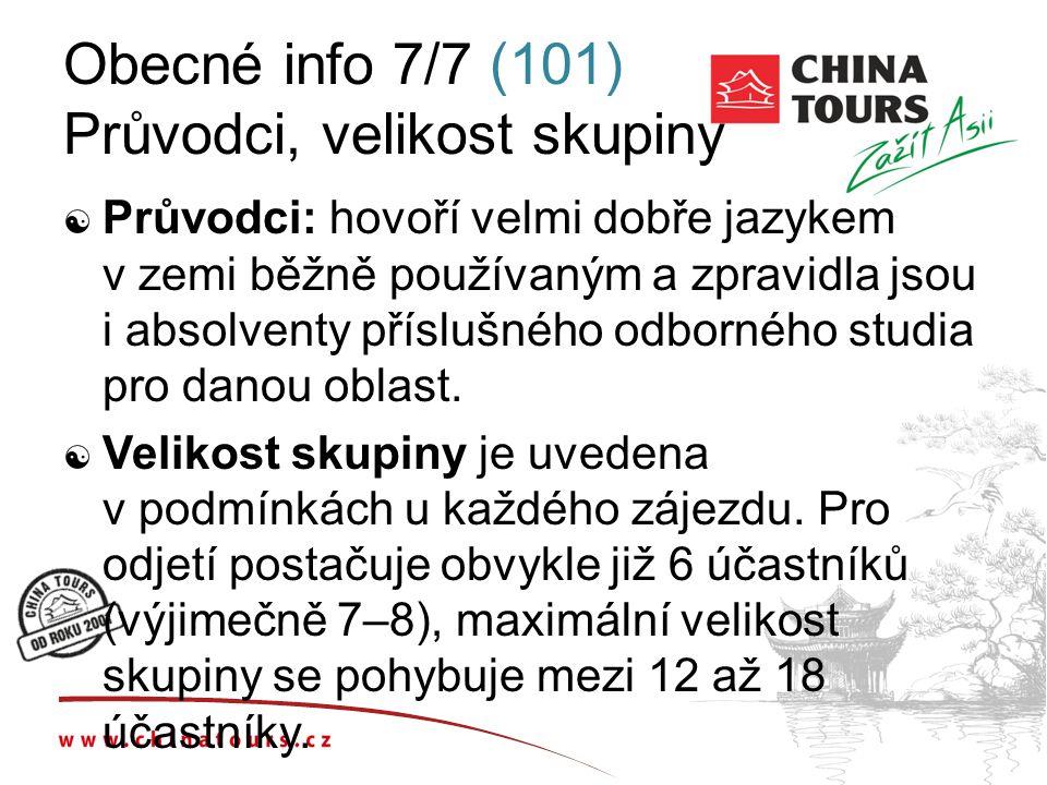 Obecné info 7/7 (101) Průvodci, velikost skupiny