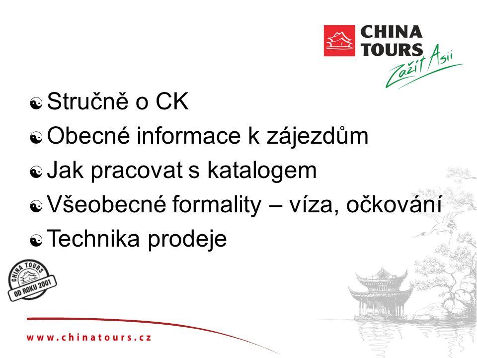 Stručně o CK Obecné informace k zájezdům. Jak pracovat s katalogem. Všeobecné formality – víza, očkování.