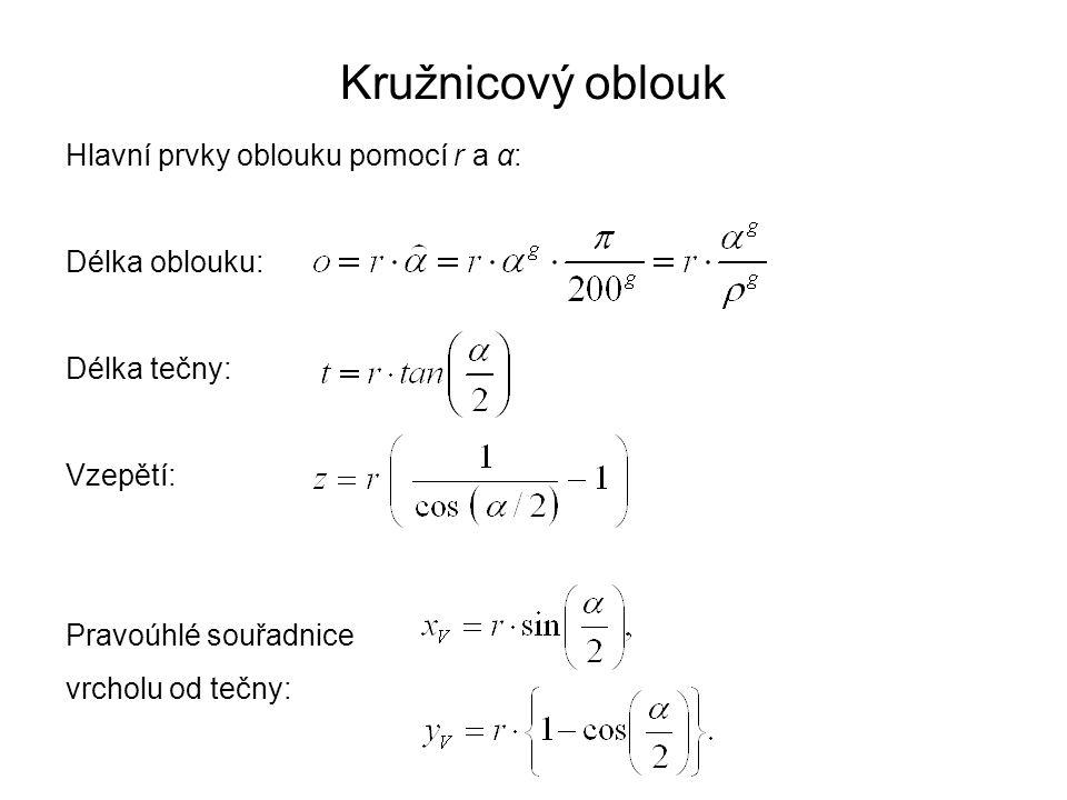Kružnicový oblouk Hlavní prvky oblouku pomocí r a α: Délka oblouku: