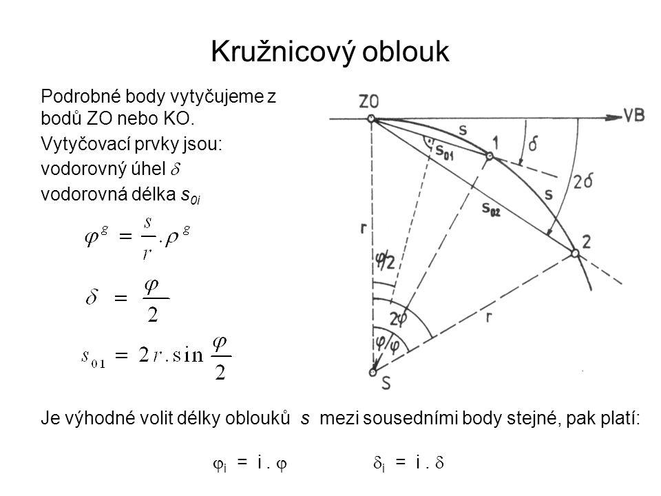 Kružnicový oblouk Podrobné body vytyčujeme z bodů ZO nebo KO.