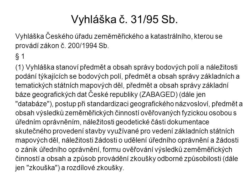 Vyhláška č. 31/95 Sb. Vyhláška Českého úřadu zeměměřického a katastrálního, kterou se provádí zákon č. 200/1994 Sb.