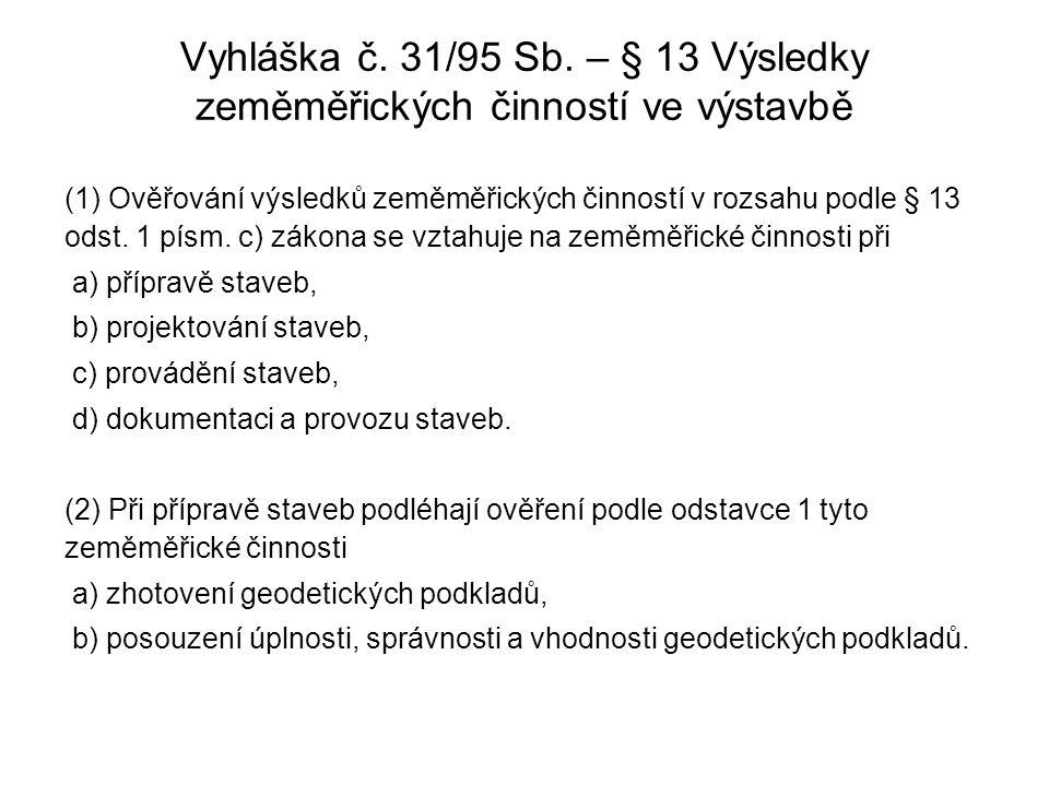 Vyhláška č. 31/95 Sb. – § 13 Výsledky zeměměřických činností ve výstavbě