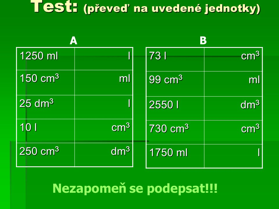 Test: (převeď na uvedené jednotky)