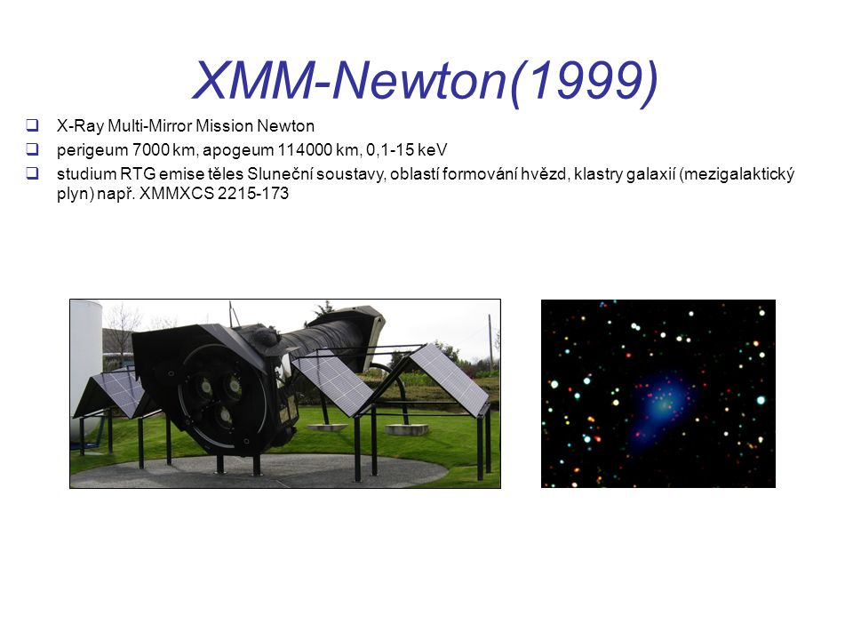 XMM-Newton(1999) X-Ray Multi-Mirror Mission Newton