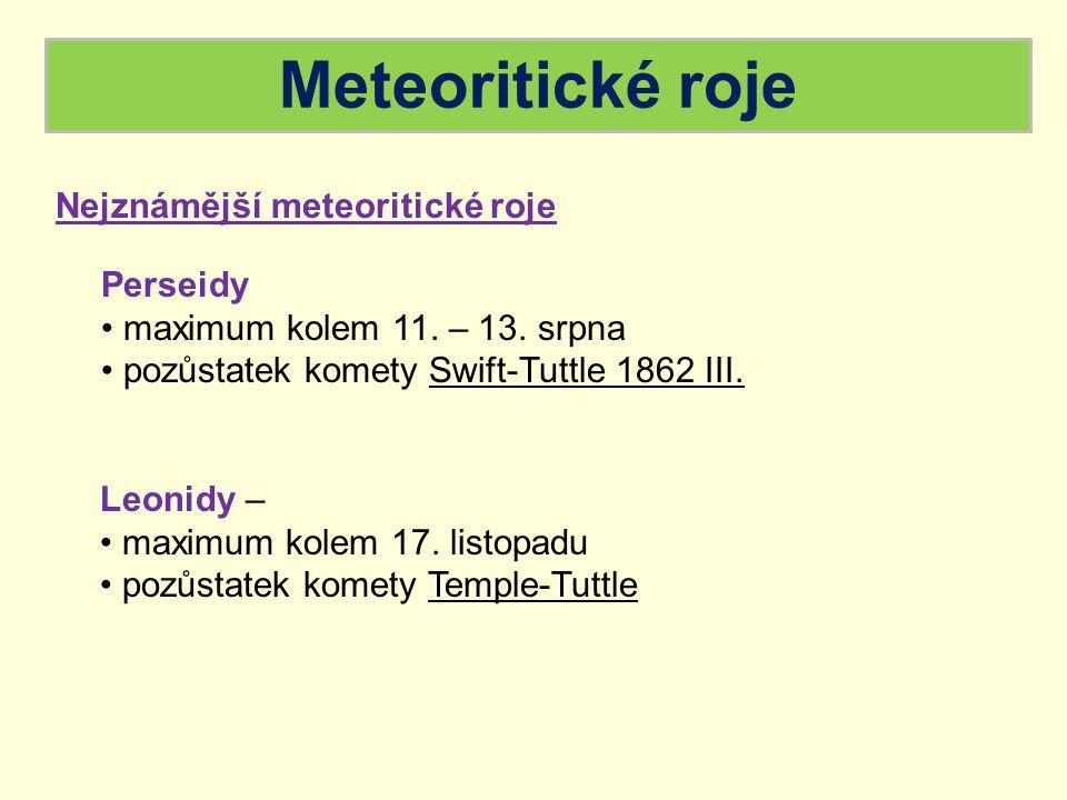 Meteoritické roje Nejznámější meteoritické roje Perseidy