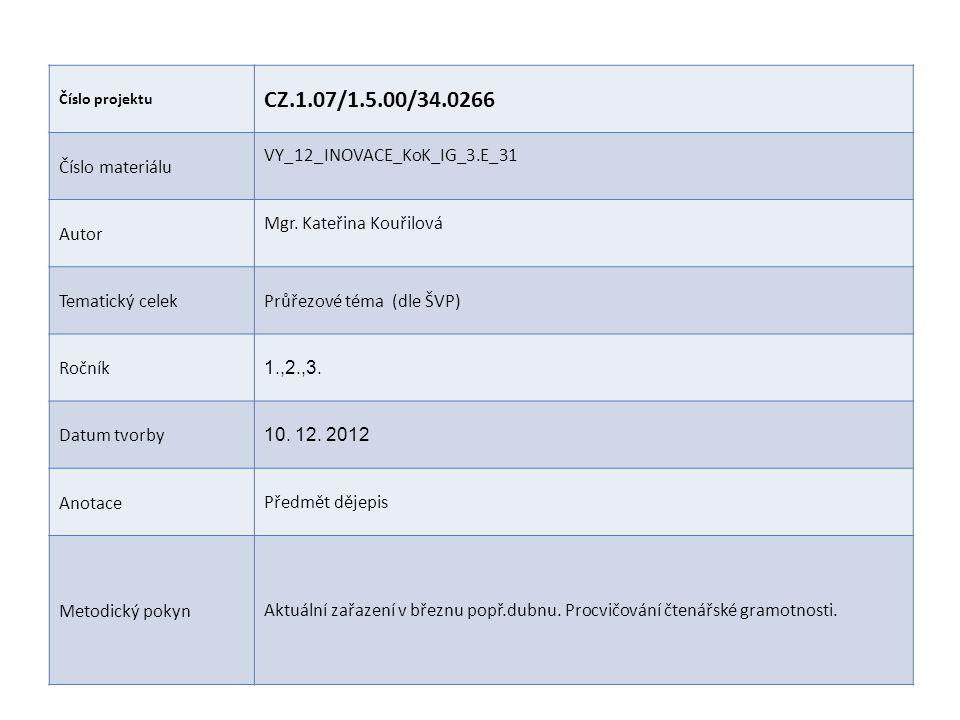 CZ.1.07/1.5.00/34.0266 Číslo materiálu VY_12_INOVACE_KoK_IG_3.E_31