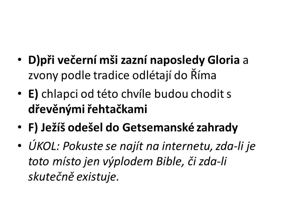 D)při večerní mši zazní naposledy Gloria a zvony podle tradice odlétají do Říma