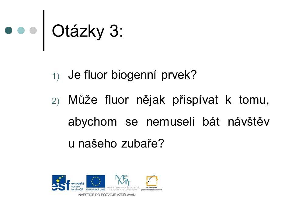 Otázky 3: Je fluor biogenní prvek