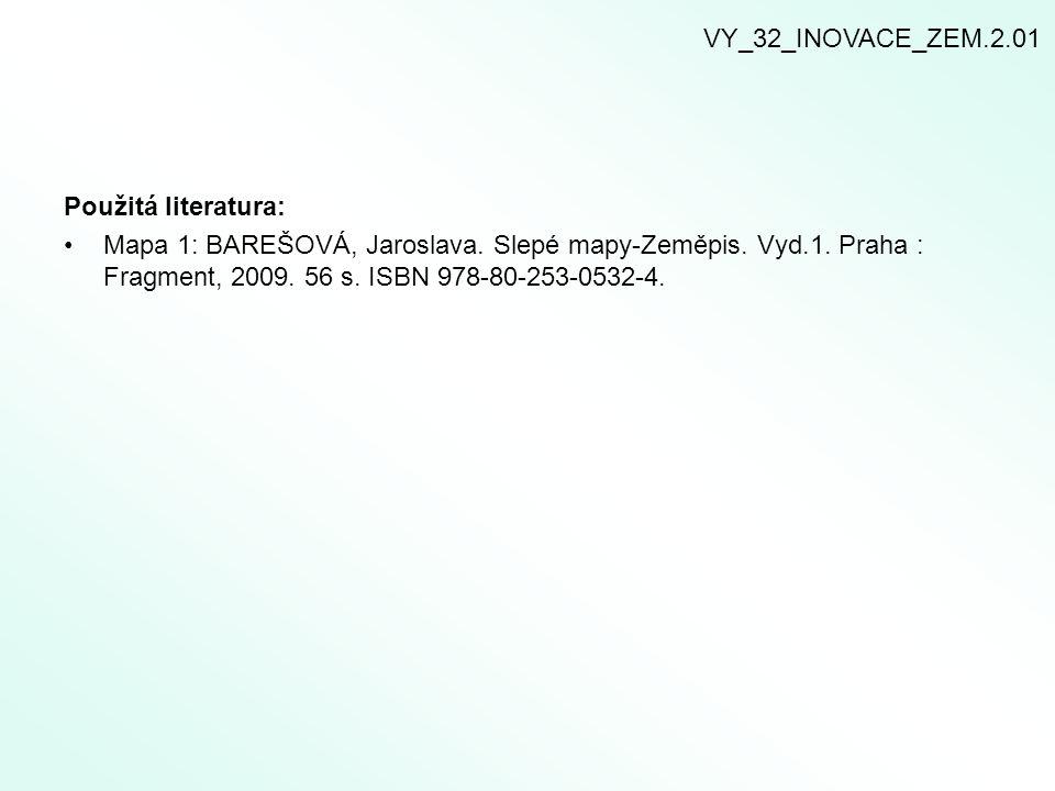 VY_32_INOVACE_ZEM.2.01 Použitá literatura: