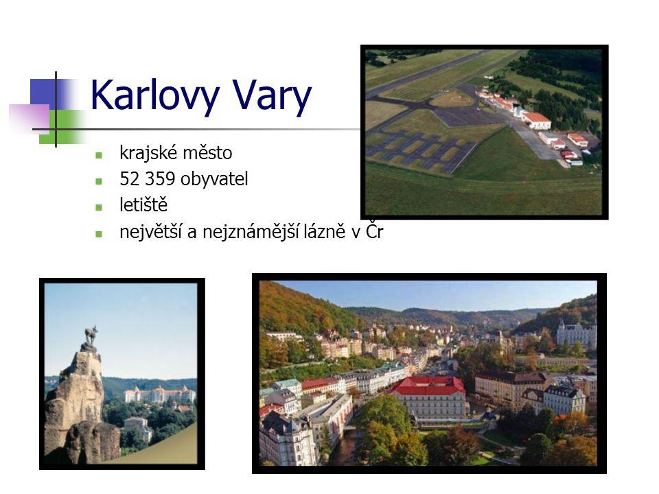 Karlovy Vary krajské město 52 359 obyvatel letiště