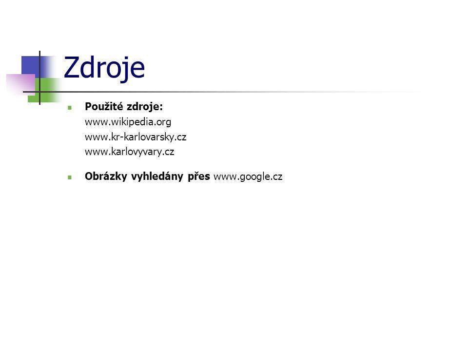 Zdroje Použité zdroje: www.wikipedia.org www.kr-karlovarsky.cz