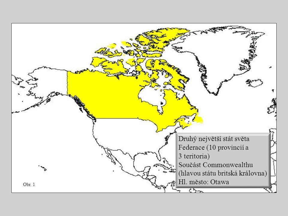 Druhý největší stát světa Federace (10 provincií a 3 teritoria)
