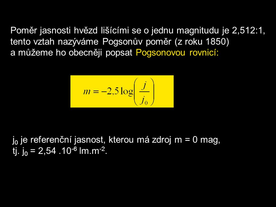 Poměr jasnosti hvězd lišícími se o jednu magnitudu je 2,512:1,