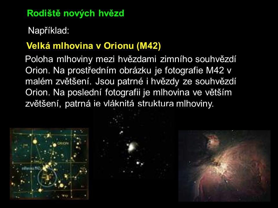 Rodiště nových hvězd Například: